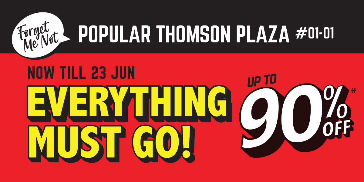Forget Me Not Thomson Plaza! Everything Must Go Sale!